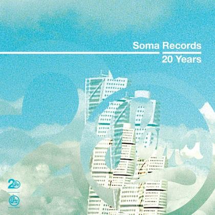 Soma Records 20 Years - Soma Classics